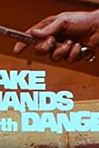 Shake Hands with Danger
