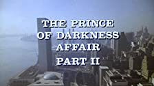 The Prince of Darkness Affair: Part II