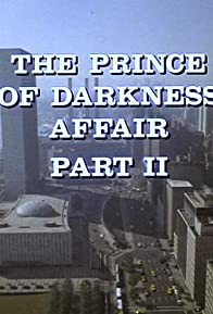 Primary photo for The Prince of Darkness Affair: Part II