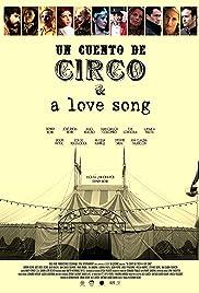 Un Cuento de Circo & A Love Song Poster