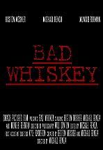 Bad Whiskey