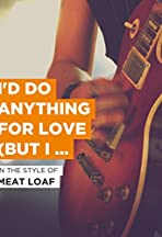 Meat Loaf: I'd Do Anything for Love - But I Won't Do That