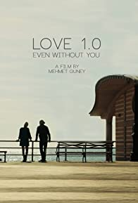 Primary photo for Love 1.0 Even Without You