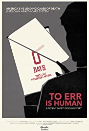 To Err Is Human: A Patient Safety Documentary Poster