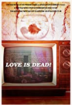 Love Is Dead!