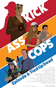 Watch online movie for free full movie Kick Ass Cops: Tied Up Dead [Avi]