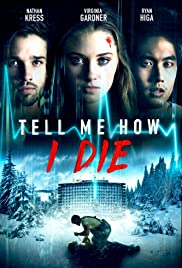 Tell Me How I Die (2016) Poster - Movie Forum, Cast, Reviews
