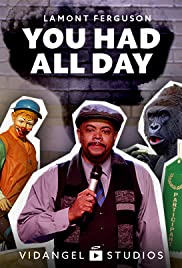 Lamont Ferguson, You Had All Day Poster