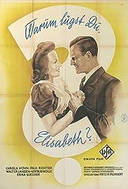 Warum lügst Du, Elisabeth? Poster