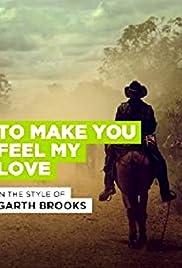 Garth Brooks To Make You Feel My Love Video 1998 Imdb