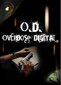 Watch hd online movies O.D. Overdose Digital by none [hd1080p]