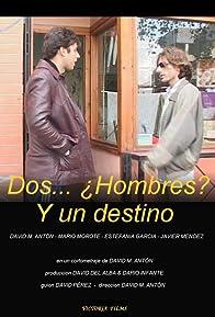 Primary photo for Dos... ¿Hombres? Y un destino