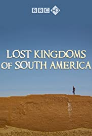 Lost Kingdoms of South America Poster