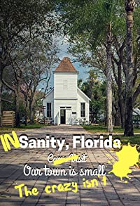 Primary photo for In Sanity, Florida