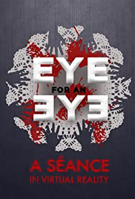 Primary photo for Eye for an Eye: A Séance in VR
