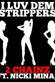 2 Chainz Feat. Nicki Minaj: I Luv Dem Strippers Poster