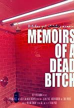 Memoirs of a Dead Bitch