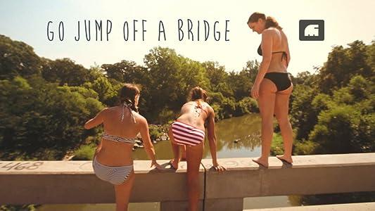 Old free movie downloads Go Jump Off a Bridge [FullHD]