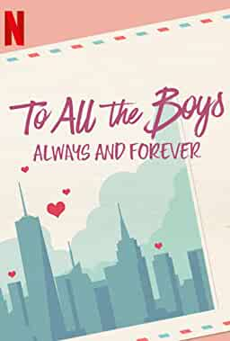 'To All the Boys: Always and Forever, Lara Jean'