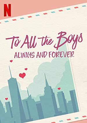 Download Netflix To All the Boys: Always and Forever (2021) Dual Audio {Hindi-English} WeB-HD 480p [500MB] | 720p [850MB] | 1080p [2.5GB] | Moviesflix - MoviesFlix | Movies Flix - moviesflixpro.org, moviesflix , moviesflix pro, movies flix