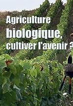 Agriculture Biologique: Cultiver l'Avenir