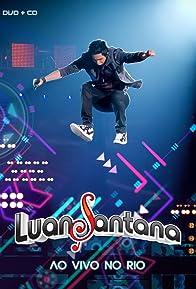 Primary photo for Luan Santana: Ao Vivo no Rio