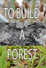 To Build a Forest