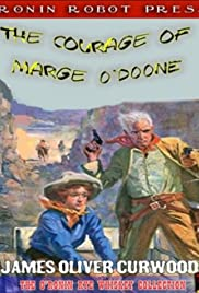 The Courage of Marge O'Doone Poster
