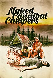 Naked Cannibal Campers (2020) Poster - Movie Forum, Cast, Reviews