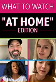 What to Watch: At Home Edition Poster
