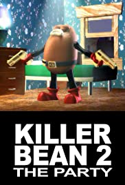 The Killer Bean 2: The Party(2000) Poster - Movie Forum, Cast, Reviews
