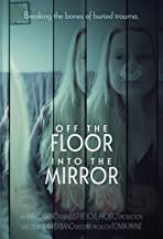 Off the Floor, Into the Mirror