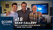 Sean Callery, Summer Movie Review & Name That Score