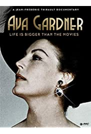 Ava Gardner: Life is Bigger Than Movies