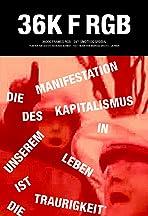 36K Frames RGB - 29th Special: Die Manifestation des Kapitalismus in unserem Leben ist die Traurigkeit