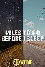 Miles to Go Before I Sleep (2016) 720p