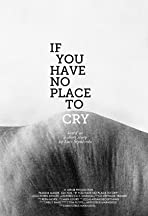 If You Have No Place to Cry
