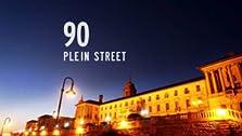 90 Plein Street (2007– )