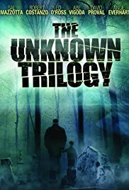 The Unknown Trilogy(2007) Poster - Movie Forum, Cast, Reviews