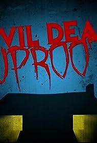 Evil Dead Uproot