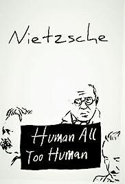 Human, All Too Human Poster
