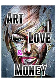 Primary photo for Art, Love & Money