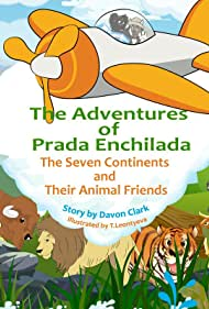 The Adventures of Prada Enchilada; The Seven Continents & Their Animal Friends (2017)