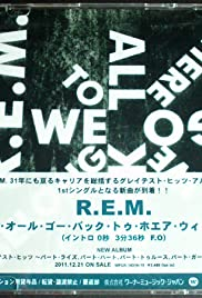 R.E.M.: We All Go Back to Where We Belong - John Giorno Version Poster