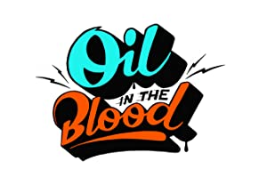 Oil in the Blood