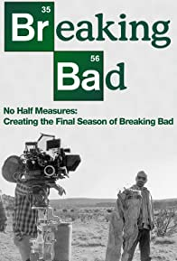 Primary photo for No Half Measures: Creating the Final Season of Breaking Bad