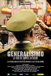Generalísimo, la vida de Franco en color Poster