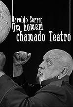 Haroldo Serra - Um Homem Chamado Teatro