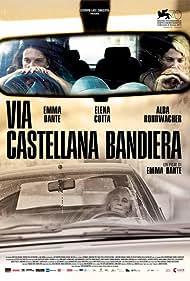 Elena Cotta, Alba Rohrwacher, and Emma Dante in Via Castellana Bandiera (2013)