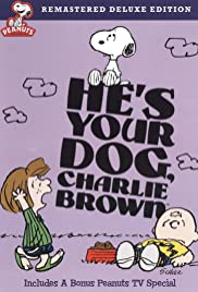 He's Your Dog, Charlie Brown(1968) Poster - TV Show Forum, Cast, Reviews